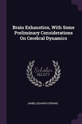 Brain Exhaustion, with Some Preliminary Considerations on Cerebral Dynamics