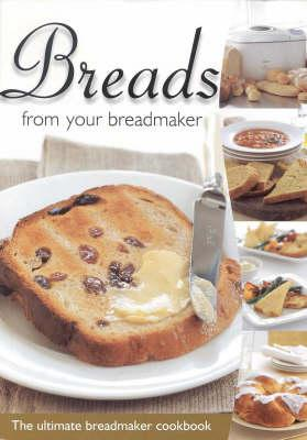 Breads From Your Breadmaker