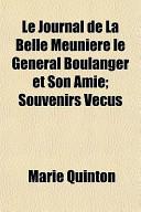 Le Journal de La Belle Meunire Le General Boulanger Et Son Amie; Souvenirs Vcus