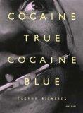 Cocaine true, cocaine blue