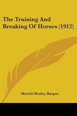 The Training and Breaking of Horses (1912)
