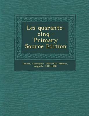 Les Quarante-Cinq - Primary Source Edition