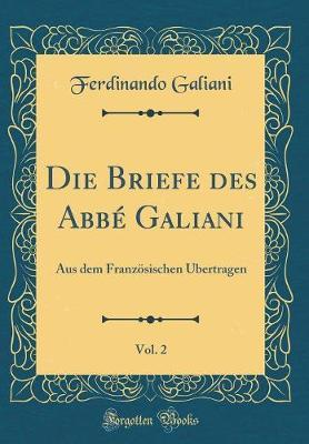 Die Briefe des Abbé Galiani, Vol. 2