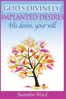 God's Divinely Implanted Desires