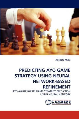 PREDICTING AYO GAME STRATEGY USING NEURAL NETWORK-BASED REFINEMENT