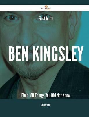 First in Its Ben Kingsley Field