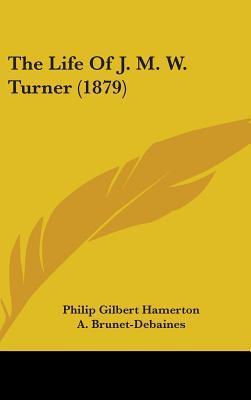 The Life of J. M. W. Turner (1879)