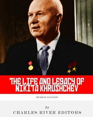 The Life and Legacy of Nikita Khrushchev