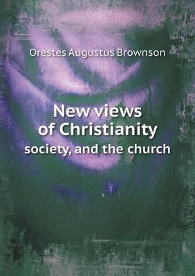 New Views of Christianity Society, and the Church