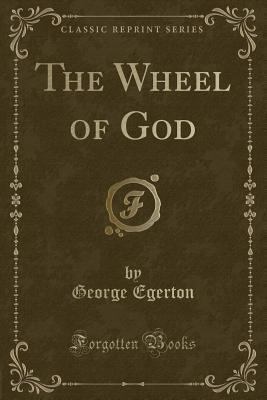 The Wheel of God (Classic Reprint)