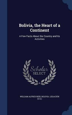 Bolivia, the Heart of a Continent