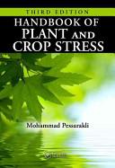 Handbook of Plant and Crop Stress Third Edition
