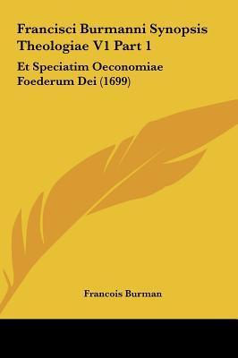Francisci Burmanni Synopsis Theologiae V1 Part 1
