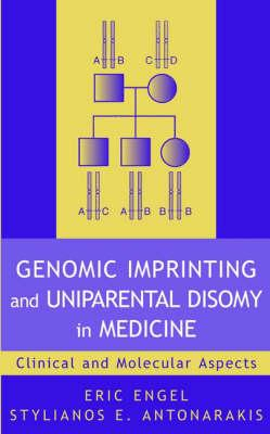 Genomic Imprinting and Uniparental Disomy in Medicine
