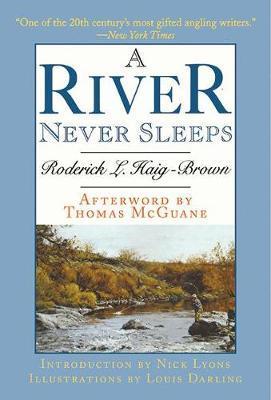A River Never Sleeps