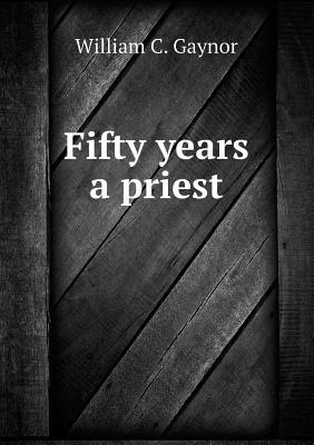 Fifty Years a Priest
