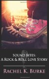 Sound Bites: a Rock and Roll Love Story