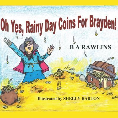 Oh Yes, Rainy Day Coins for Brayden!