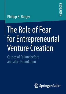 The Role of Fear for Entrepreneurial Venture Creation