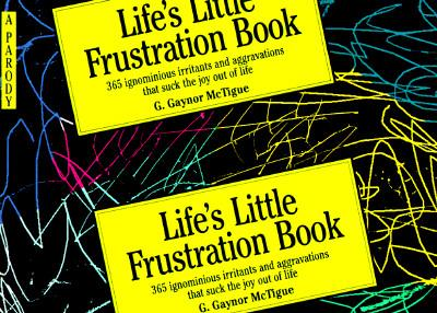 Life's Little Frustration Book