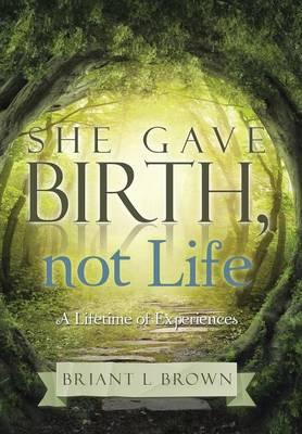 She Gave Birth, Not Life