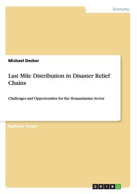 Last Mile Distribution in Disaster Relief Chains