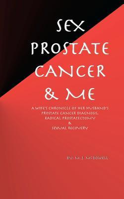 Sex, Prostate Cancer & Me
