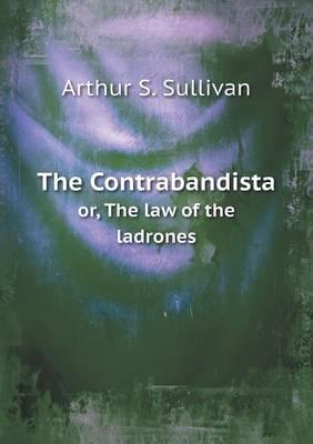 The Contrabandista Or, the Law of the Ladrones