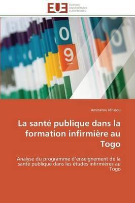 La Sante Publique Dans la Formation Infirmiere au Togo