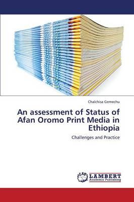 An assessment of Status of Afan Oromo Print Media in Ethiopia