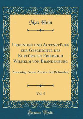 Urkunden und Actenstücke zur Geschichte des Kurfürsten Friedrich Wilhelm von Brandenburg, Vol. 5