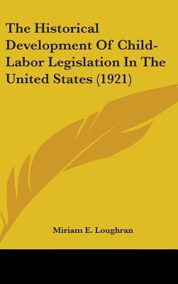 The Historical Development of Child-Labor Legislation in the United States (1921)