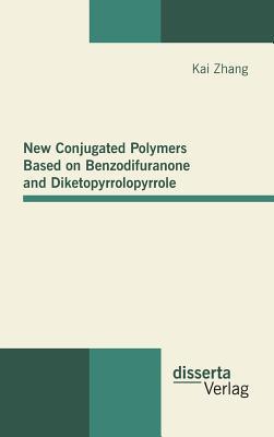 New Conjugated Polymers Based on Benzodifuranone and Diketopyrrolopyrrole
