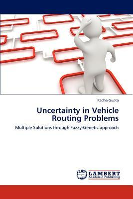 Uncertainty in Vehicle Routing Problems
