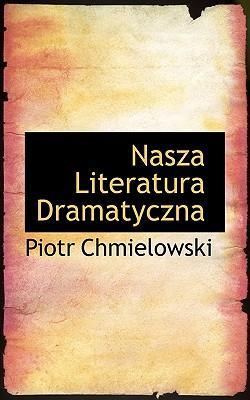 Nasza Literatura Dramatyczna