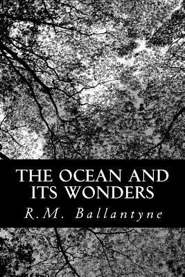 The Ocean and Its Wo...