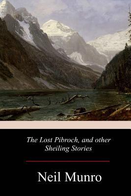 The Lost Pibroch, and Other Sheiling Stories