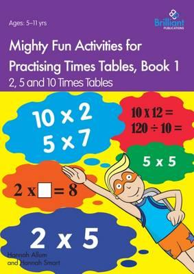 Mighty Fun Activities for Practising Times Tables, Book 1
