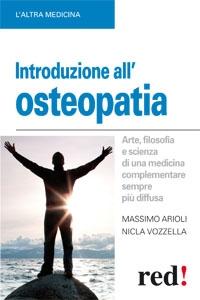 Introduzione all'osteopatia. Arte, filosofia e scienza di una medicina complementare sempre più diffusa