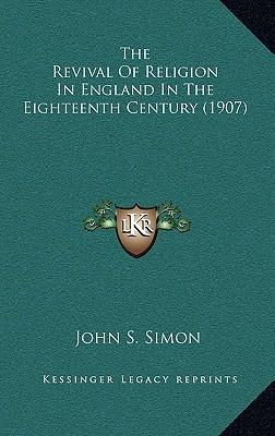 The Revival of Religion in England in the Eighteenth Century (1907)