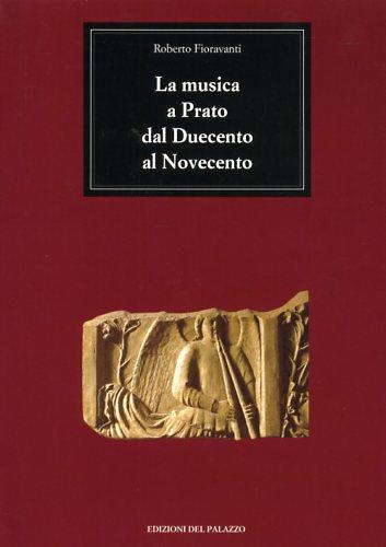 La musica a Prato dal Duecento al Novecento