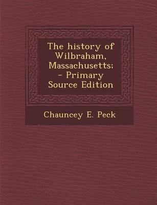 The History of Wilbraham, Massachusetts;