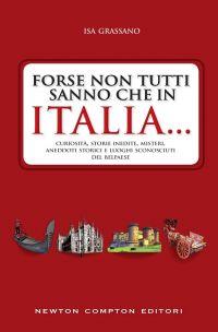 Forse non tutti sanno che in Italia ...
