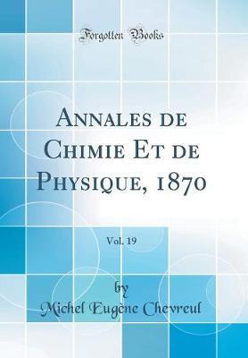 Annales de Chimie Et de Physique, 1870, Vol. 19 (Classic Reprint)