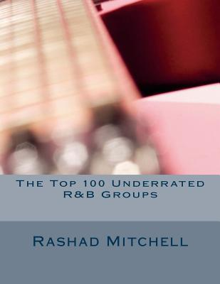 The Top 100 Underrated R&b Groups