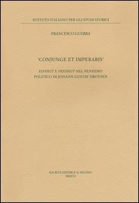 «Conjunge et imperabis». Einheit e Freiheit nel pensiero politico di Johann Gustav Droysen