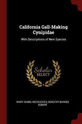 California Gall-Making Cynipidae