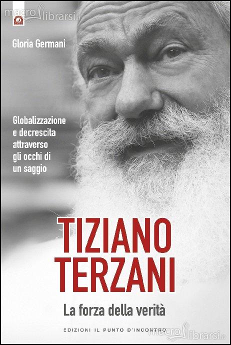 Tiziano Terzani, la forza della verità