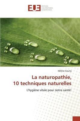 La Naturopathie, 10 Techniques Naturelles