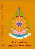 The Buddha and His Teachings  (Crystal Mirror 10)